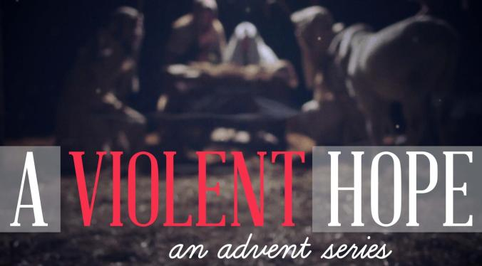 RC_A Violent Hope_Advent Sermon Series Graphic